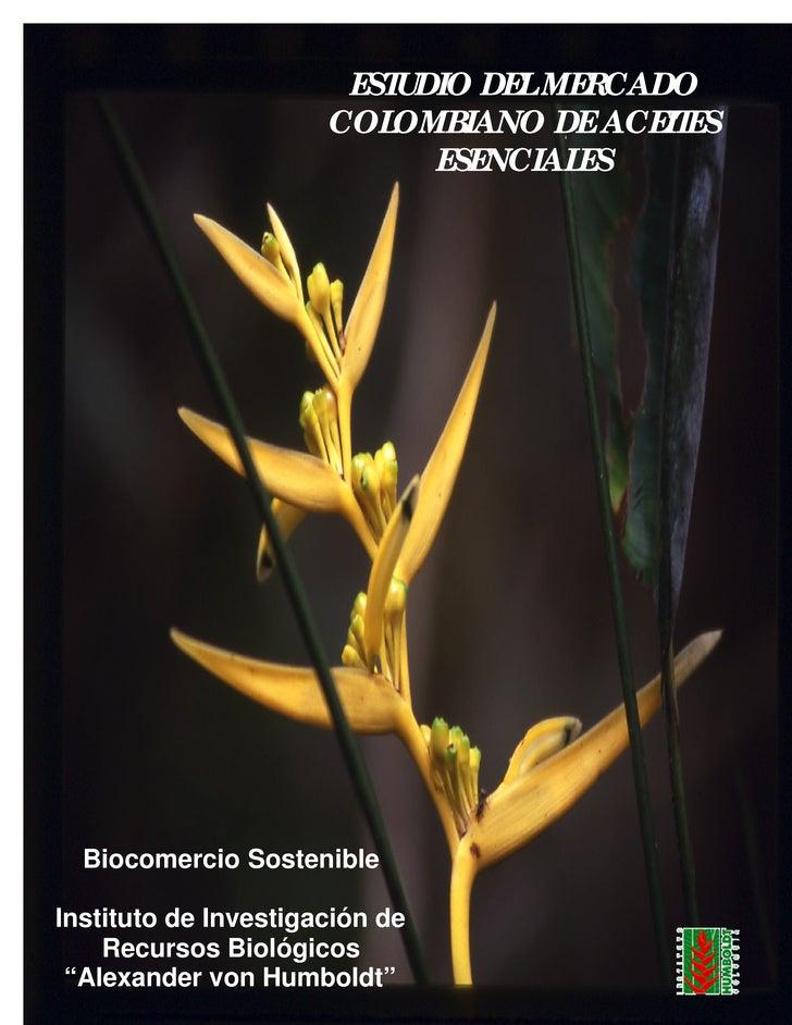 ESTUDIO DEL MERCADO                       COLOMBIANO DE ACEITES                             ESENCIALES       Biocomercio S...