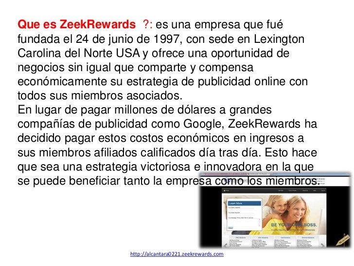 Que es ZeekRewards ?: es una empresa que fuéfundada el 24 de junio de 1997, con sede en LexingtonCarolina del Norte USA y ...