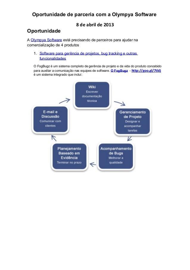 Oportunidade de parceria com a Olympya Software8 de abril de 2013OportunidadeA Olympya Software está precisando de parceir...