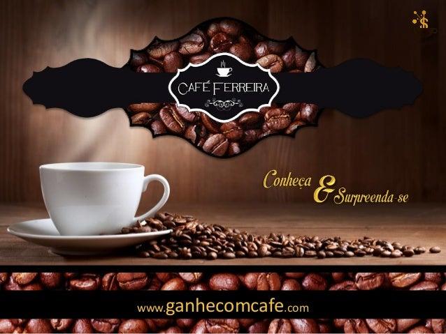 www.ganhecomcafe.com