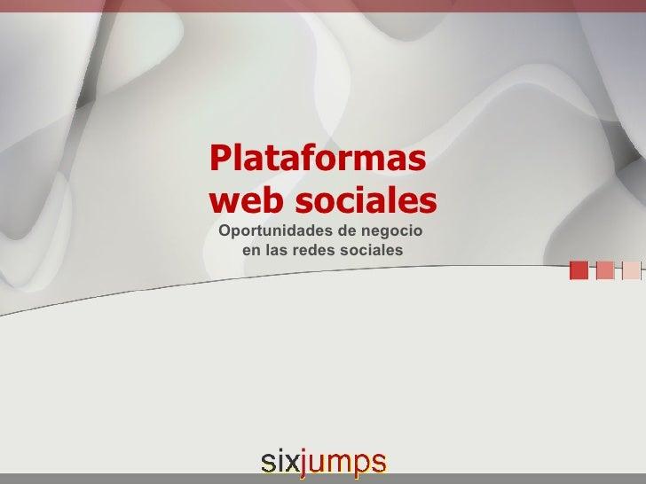 Plataformas  web sociales Oportunidades de negocio  en las redes sociales