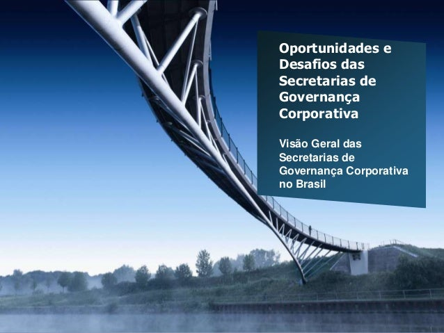 Oportunidades eDesafios dasSecretarias deGovernançaCorporativaVisão Geral dasSecretarias deGovernança Corporativano Brasil