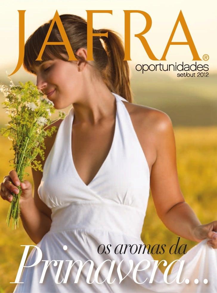 ®         oportunidades                set/out 2012Primavera...    os aromas da