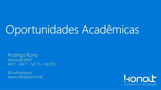 • MVP Microsoft • MCP – MCTS – MCPD – MCT • Especialista em desenvolvimento web • Arquiteto de Soluções / Consultor Indepe...
