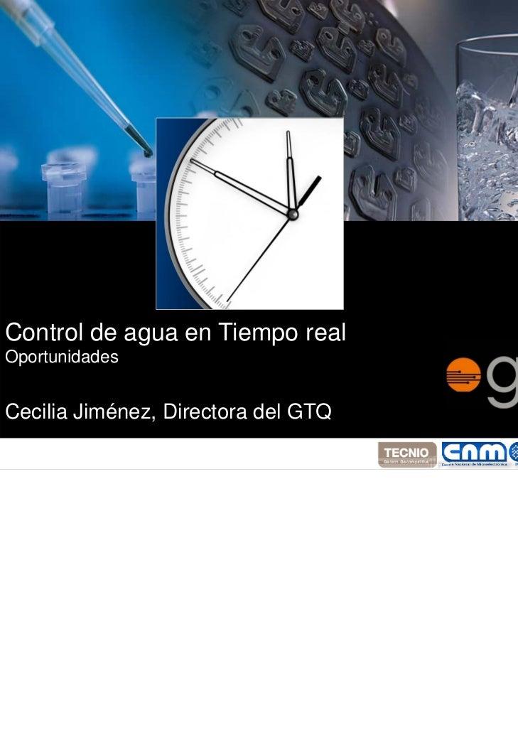 Control del agua en tiempo realOportunidadesControl de agua en Tiempo realOportunidadesCecilia Jiménez, Directora del GTQ
