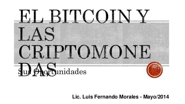 Sus Oportunidades Lic. Luis Fernando Morales - Mayo/2014