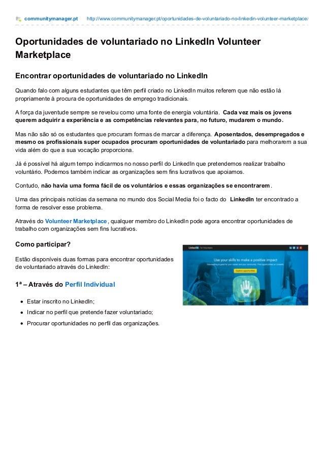 communitymanager.pt http://www.communitymanager.pt/oportunidades-de-voluntariado-no-linkedin-volunteer-marketplace/ Oportu...