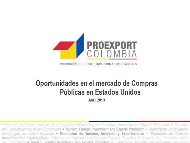 Oportunidades en el mercado de ComprasPúblicas en Estados UnidosAbril 2013
