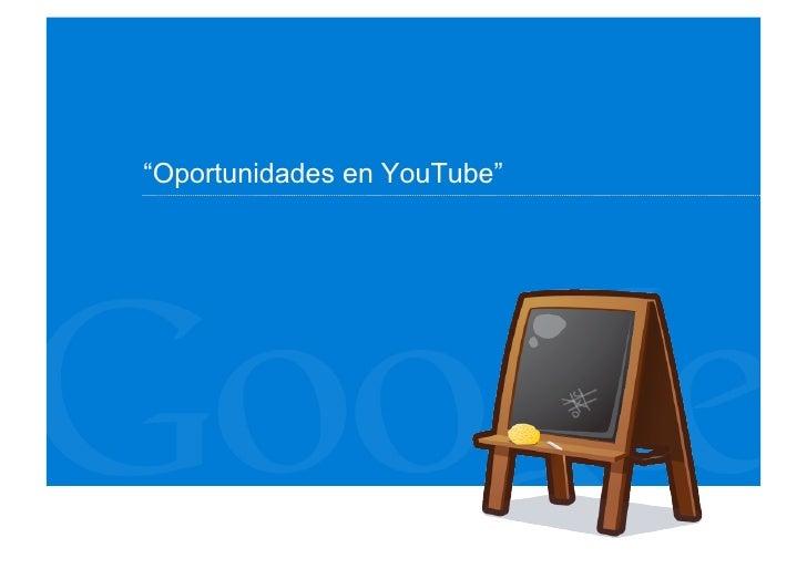 """Oportunidades en YouTube"""