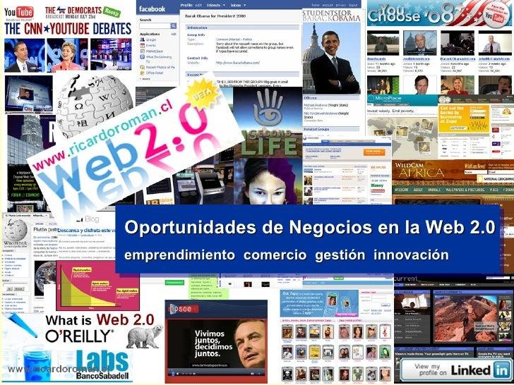 Oportunidades de Negocios en la Web 2.0 emprendimiento  comercio  gestión  innovación
