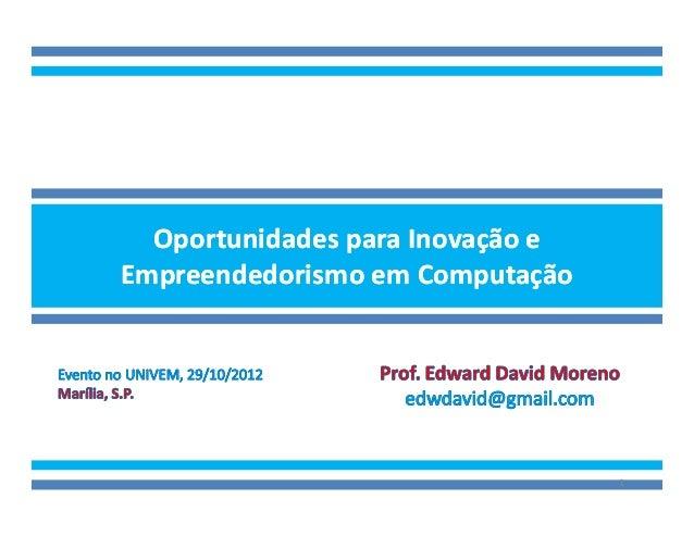 Oportunidades para Inovação eEmpreendedorismo em Computação                                  1