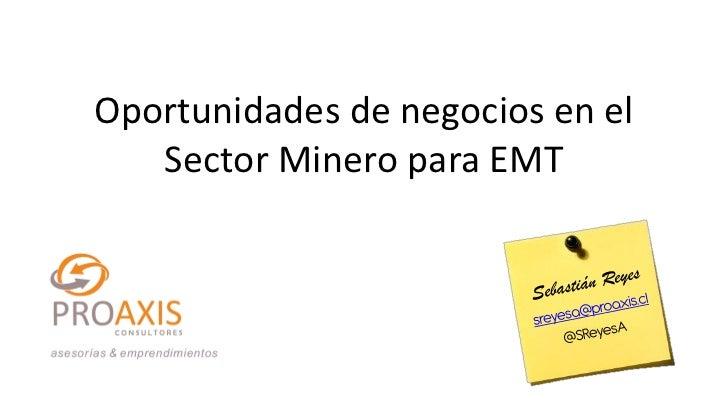 Oportunidades de negocios en el   Sector Minero para EMT
