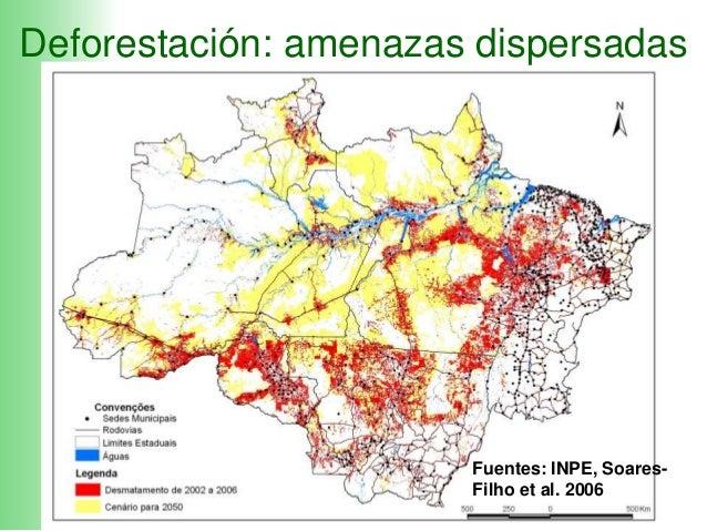 3.03.2009, MMA , Brasília Deforestación: amenazas dispersadas Fuentes: INPE, Soares- Filho et al. 2006