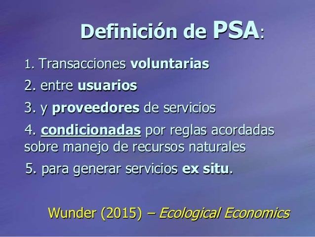 Definición de PSA: 1. Transacciones voluntarias 2. entre usuarios 3. y proveedores de servicios 4. condicionadas por regla...