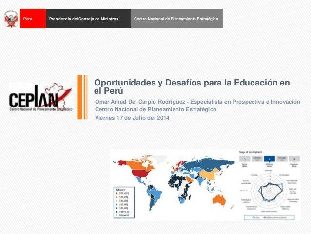 Perú Presidencia del Consejo de Ministros Centro Nacional de Planeamiento Estratégico Omar Amed Del Carpio Rodríguez - Esp...