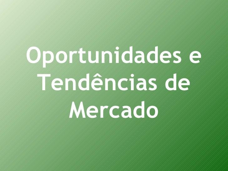 Oportunidades e Tendências de Mercado