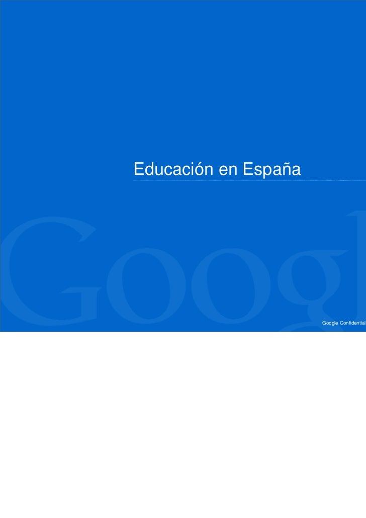 Educación en España                      Google Confidential and Proprietary   8