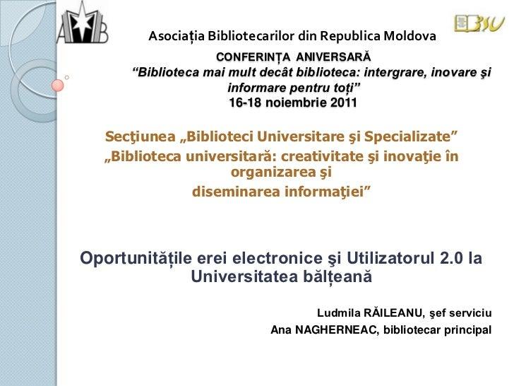 """Asociaţia Bibliotecarilor din Republica Moldova                     CONFERINŢA ANIVERSARĂ       """"Biblioteca mai mult decât..."""