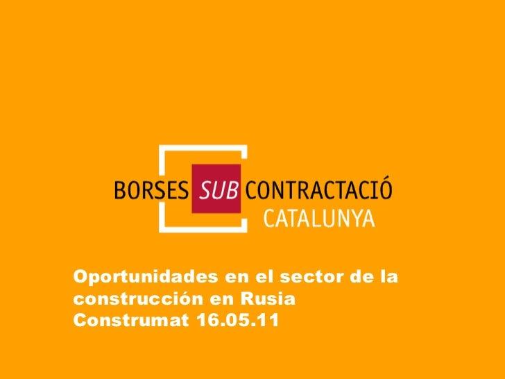 Oportunidades en el sector de la construcción en Rusia Construmat 16.05.11