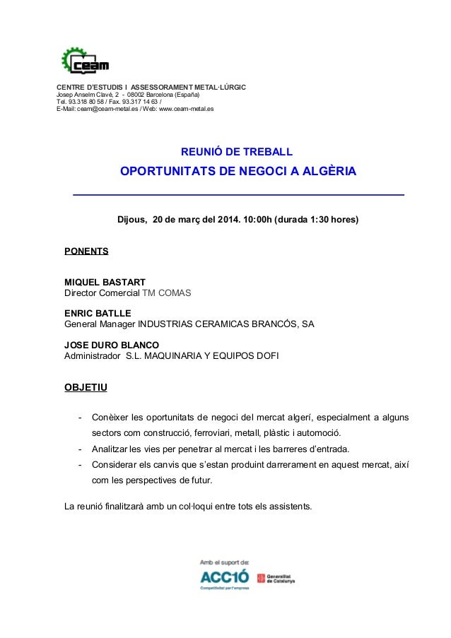 REUNIÓ DE TREBALL OPORTUNITATS DE NEGOCI A ALGÈRIA Dijous, 20 de març del 2014. 10:00h (durada 1:30 hores) PONENTS MIQUEL ...