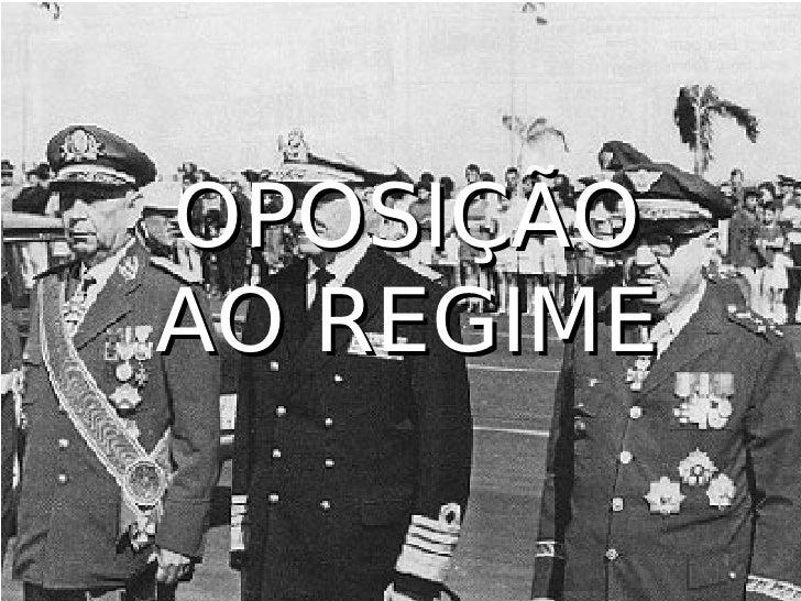 OPOSIÇÃO AO REGIME