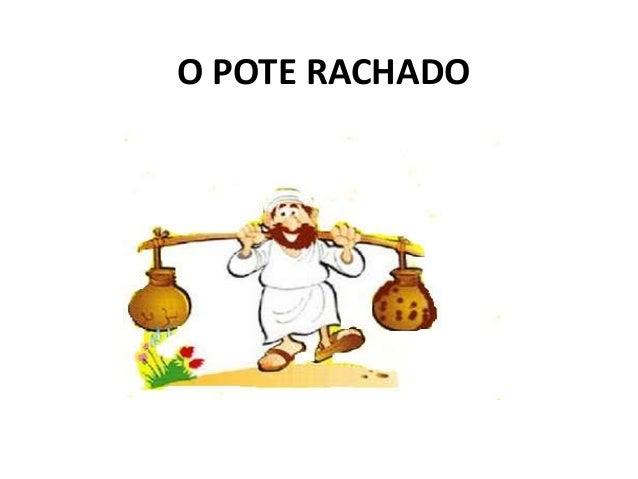 O POTE RACHADO