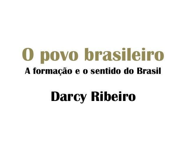 O povo brasileiro  A formação e o sentido do Brasil  Darcy Ribeiro