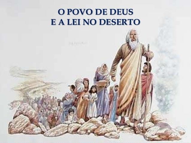 O POVO DE DEUSE A LEI NO DESERTO
