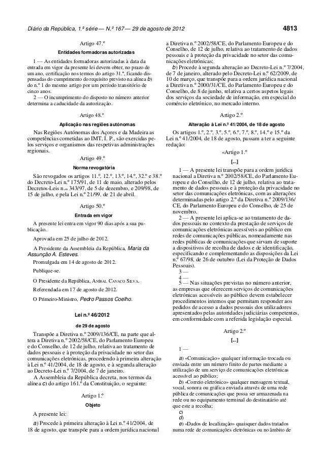 Diário da República, 1.ª série — N.º 167 — 29 de agosto de 2012  Artigo 47.º Entidades formadoras autorizadas  1 — As enti...