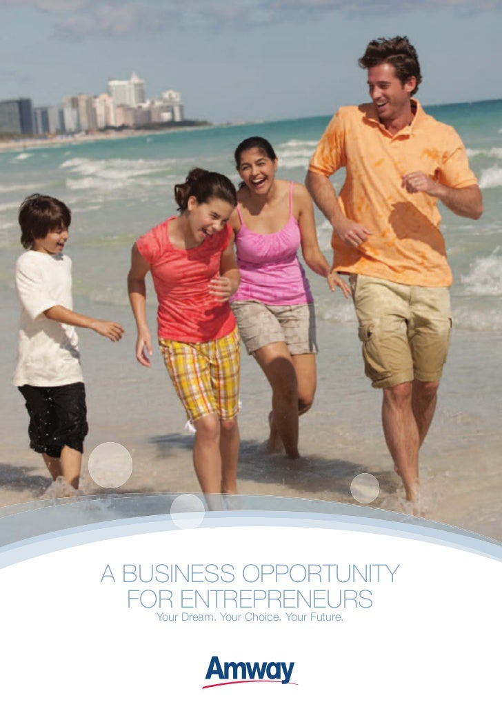 A BUSINESS OPPORTUNITY  FOR ENTREPRENEURS    Your Dream. Your Choice. Your Future.
