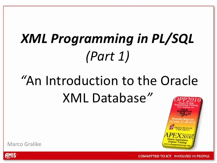 OPP2010 (Brussels) - Programming with XML in PL/SQL - Part 1