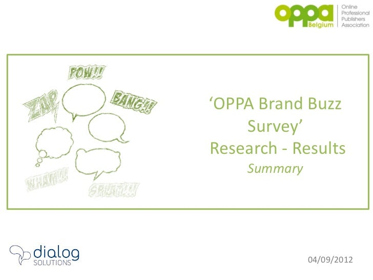 'OPPA Brand Buzz    Survey'Research - Results     Summary               04/09/2012