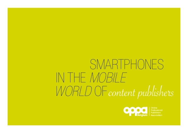 Smartphones in the mobile world of content publishers Belgium  Online Professional Publishers Association