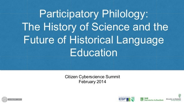 Participatory Philology: The History of Science and the Future of Historical Language Education Citizen Cyberscience Summi...