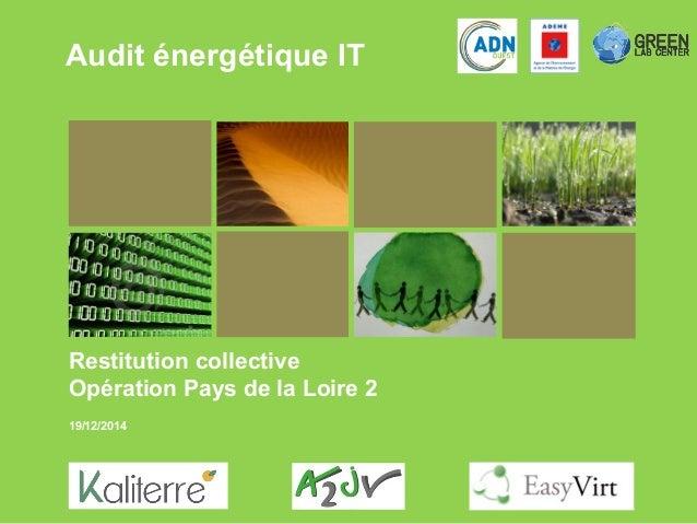 Audit énergétique IT Restitution collective Opération Pays de la Loire 2 19/12/2014