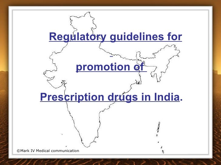 <ul><li>Regulatory guidelines for </li></ul><ul><li>promotion of  </li></ul><ul><li>Prescription drugs in India . </li></u...