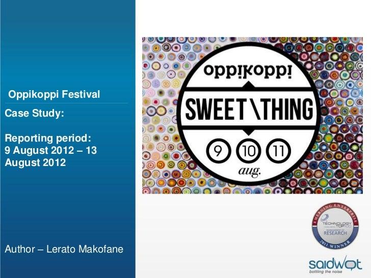 Oppikoppi FestivalCase Study:Reporting period:9 August 2012 – 13August 2012Author – Lerato Makofane
