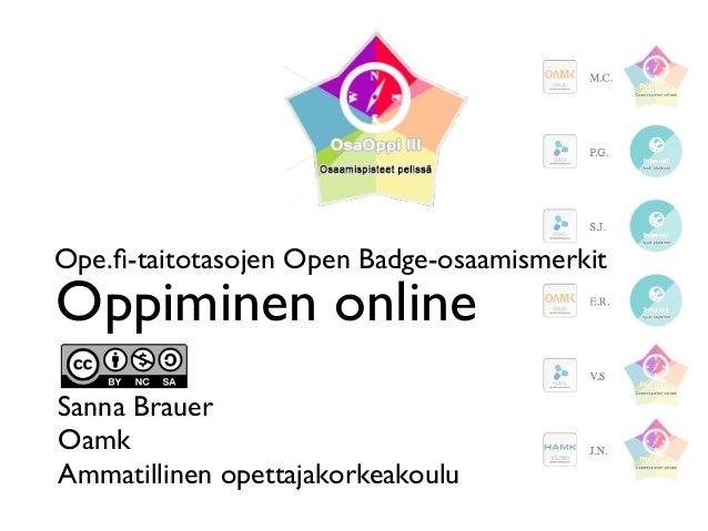 Ope.fi-taitotasojen Open Badge-osaamismerkit  Oppiminen online  Sanna Brauer  Oamk  Ammatillinen opettajakorkeakoulu