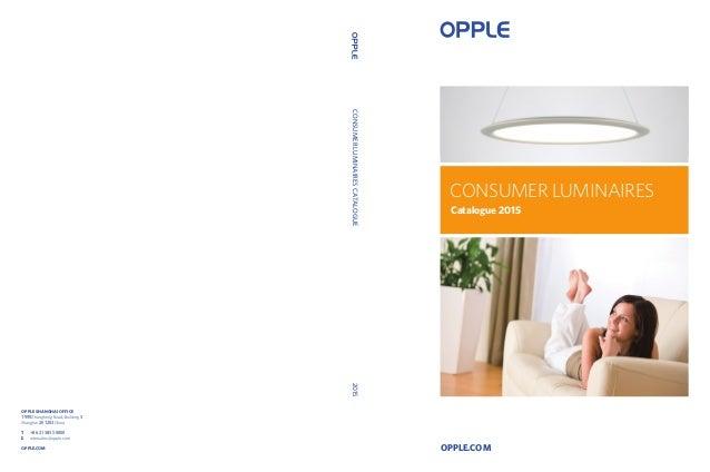 OPPLE.COM OPPLE SHANGHAI OFFICE 1999Zhangheng Road, Building 3 Shanghai 201203China T +86 21 3855 0000 E intersales@opple....