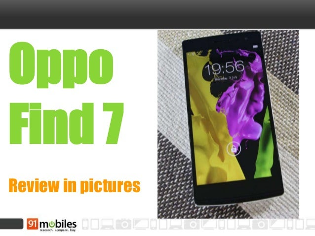 Oppo Find 7 Review in pictures