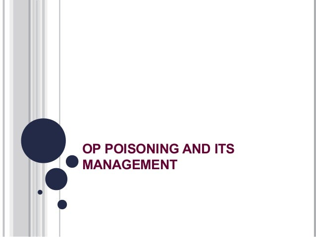 OP POISONING AND ITS MANAGEMENT