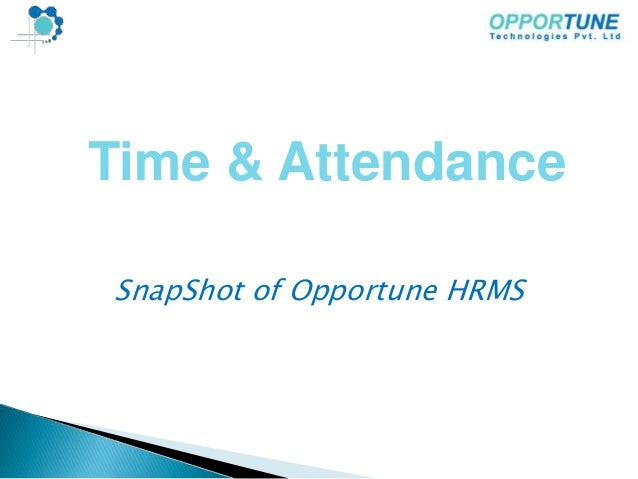 Time & Attendance  SnapShot of Opportune HRMS