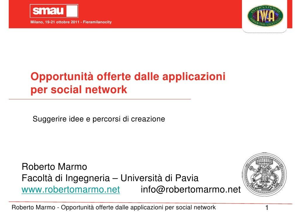 Milano, 19-21 ottobre 2011 - Fieramilanocity      Opportunità offerte dalle applicazioni      per social network       Sug...