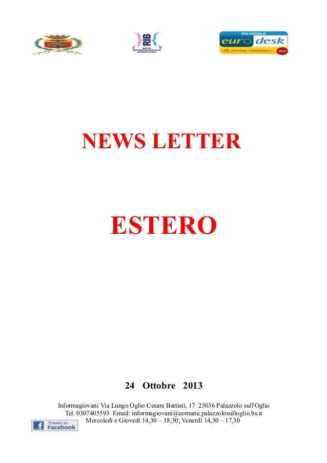 NEWS LETTER  ESTERO  24 Ottobre 2013 Informagiovani Via Lungo Oglio Cesare Battisti, 17 25036 Palazzolo sull'Oglio Tel. 03...
