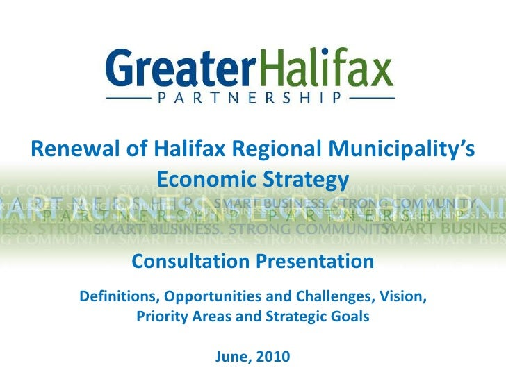 Renewal of Halifax Regional Municipality's <br />Economic Strategy  <br />Consultation Presentation Definitions, Opportuni...