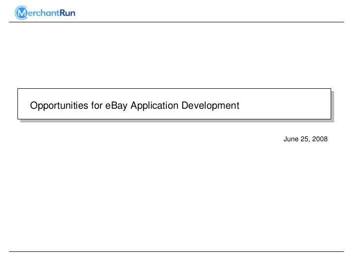 OpportunitiesforeBayApplicationDevelopment                                                    June25,2008