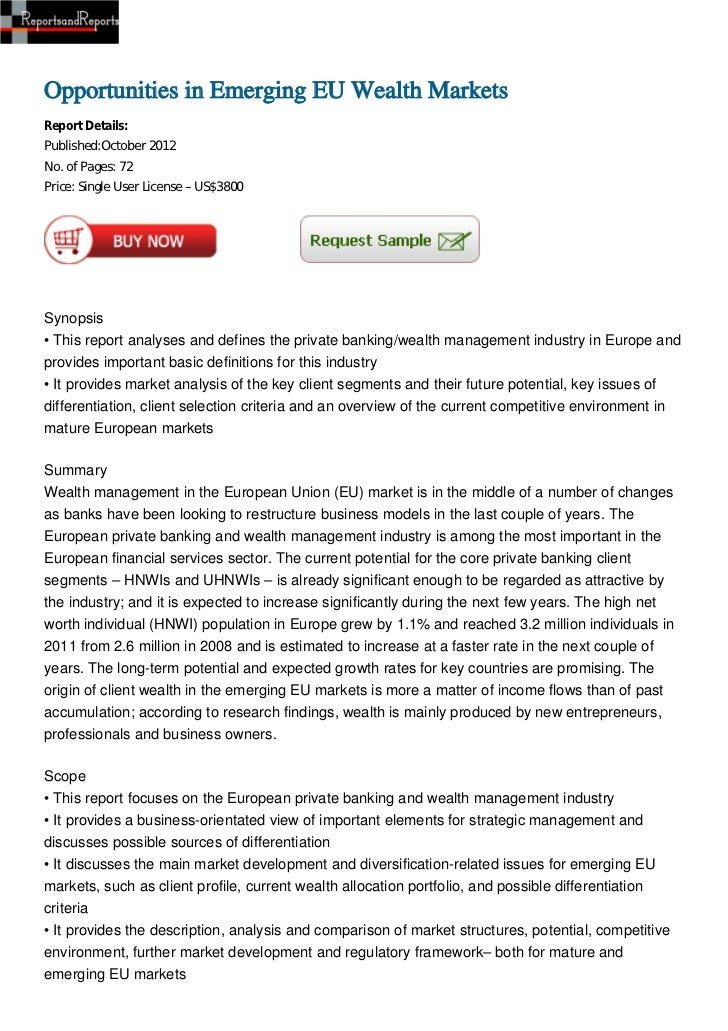 Opportunities in Emerging EU Wealth MarketsReport Details:Published:October 2012No. of Pages: 72Price: Single User License...