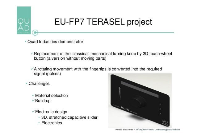 Printed Electronics – 27/04/2016 – Wim. Christiaens@quad-ind.com EU-FP7 TERASEL project  Quad Industries demonstrator Re...