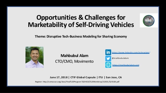 Opportunities & Challenges for Marketability of Self-Driving Vehicles Theme: Disruptive Tech-Business Modeling for Sharing...