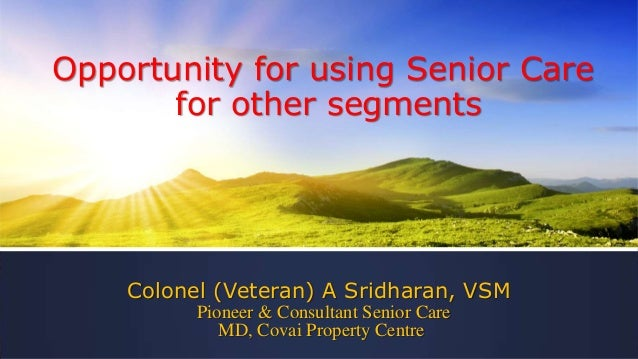 Opportunities for using senior care for other segments col